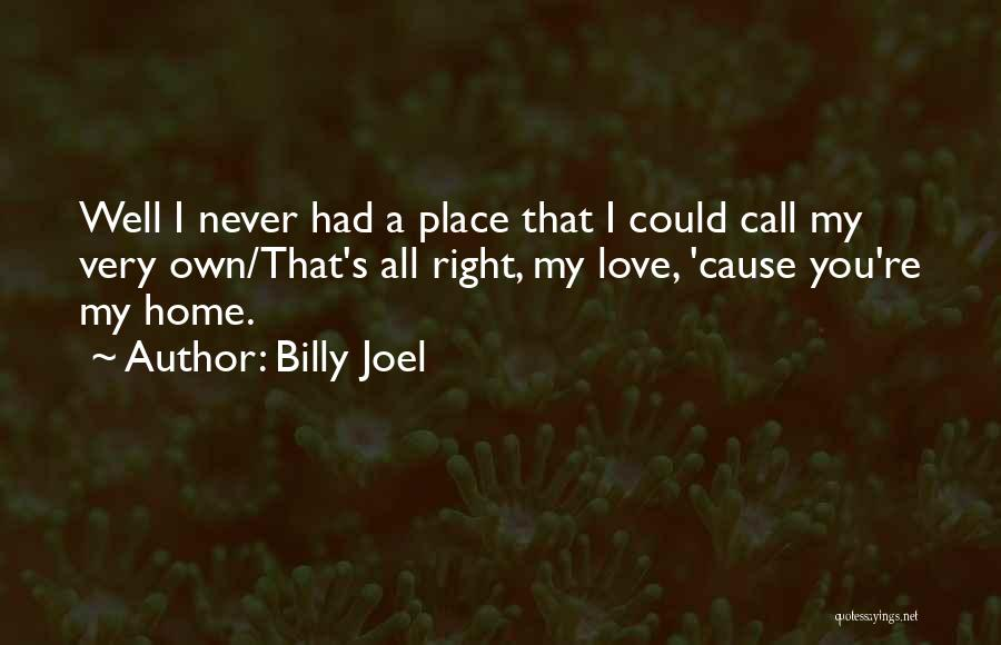 You My Love Quotes By Billy Joel