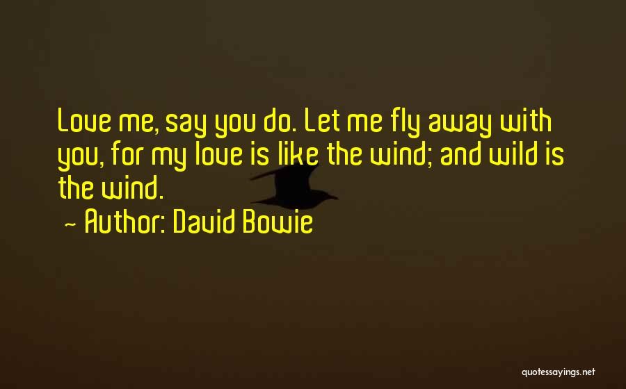 You My Love Quotes By David Bowie
