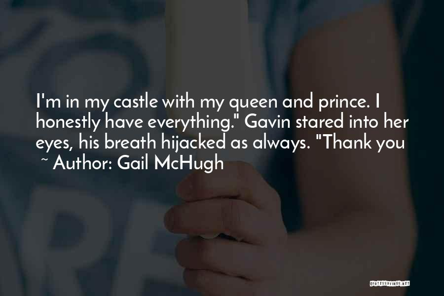 You My Queen Quotes By Gail McHugh