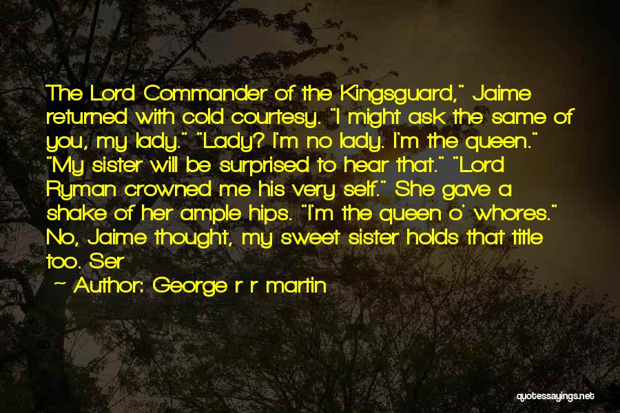 You My Queen Quotes By George R R Martin