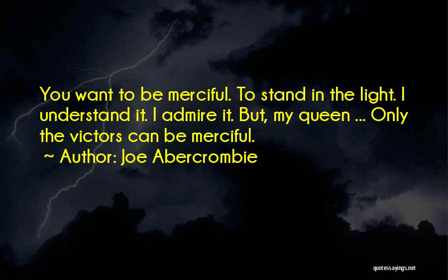 You My Queen Quotes By Joe Abercrombie