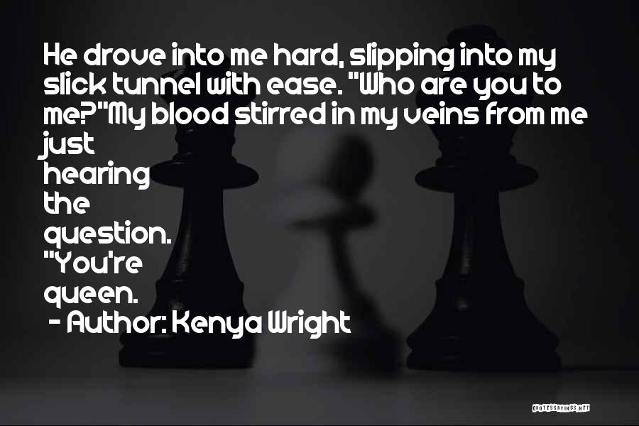 You My Queen Quotes By Kenya Wright