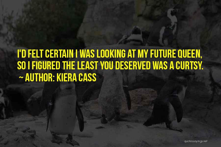 You My Queen Quotes By Kiera Cass