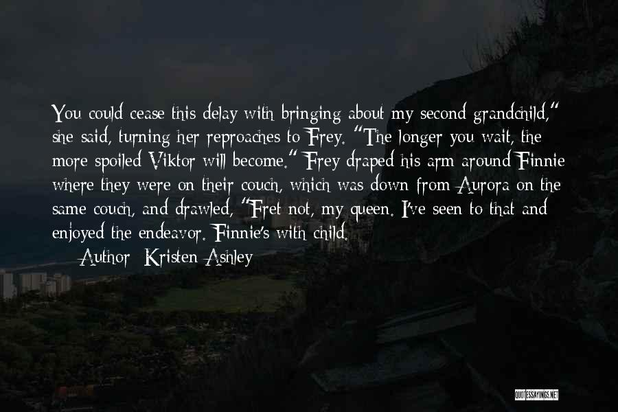 You My Queen Quotes By Kristen Ashley