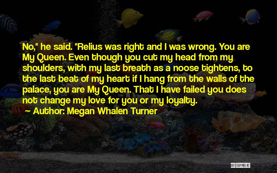 You My Queen Quotes By Megan Whalen Turner