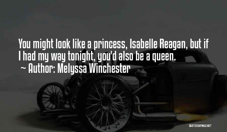 You My Queen Quotes By Melyssa Winchester