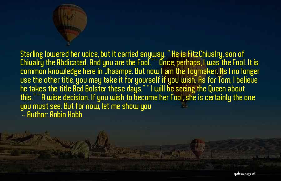 You My Queen Quotes By Robin Hobb