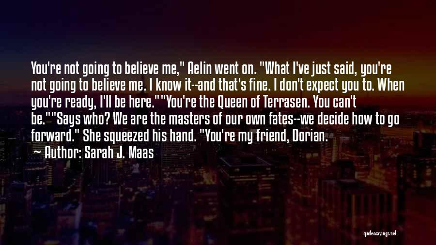 You My Queen Quotes By Sarah J. Maas