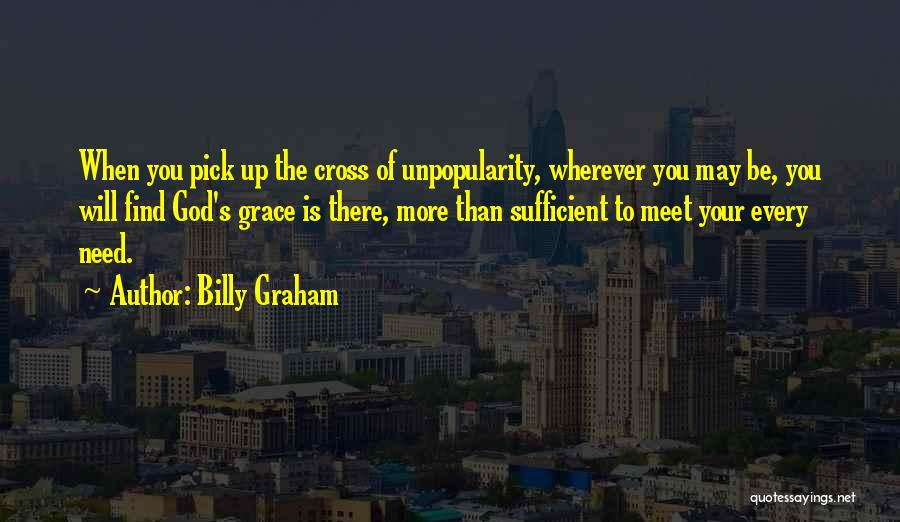You Need God Quotes By Billy Graham