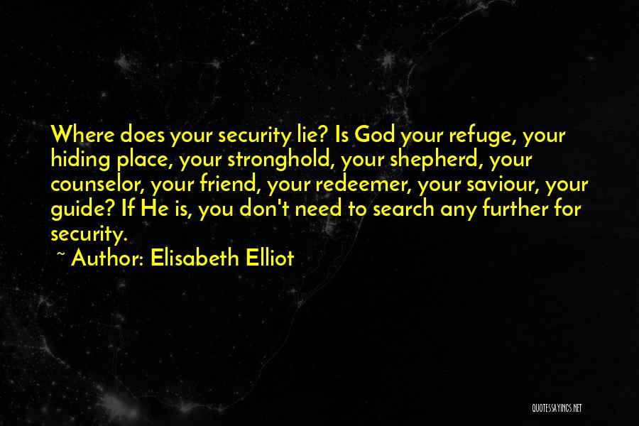 You Need God Quotes By Elisabeth Elliot