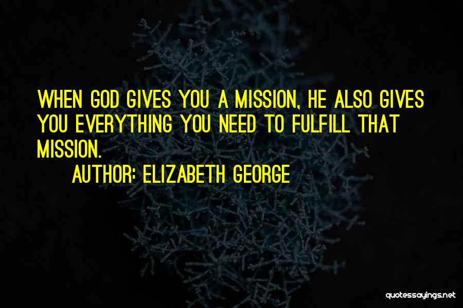 You Need God Quotes By Elizabeth George