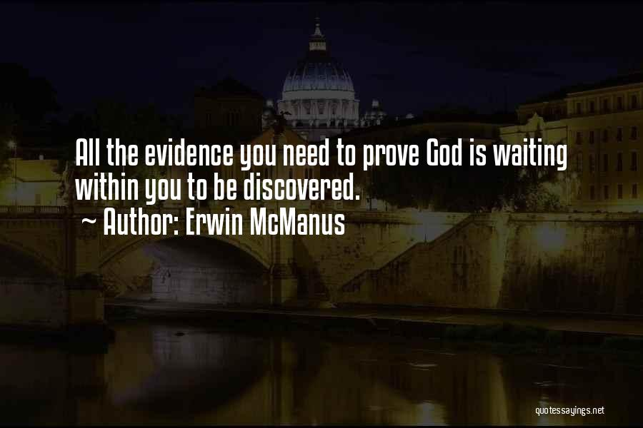 You Need God Quotes By Erwin McManus