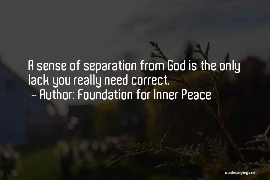 You Need God Quotes By Foundation For Inner Peace