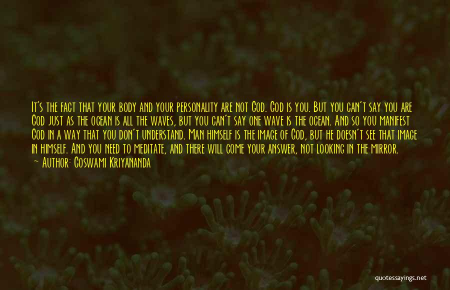 You Need God Quotes By Goswami Kriyananda