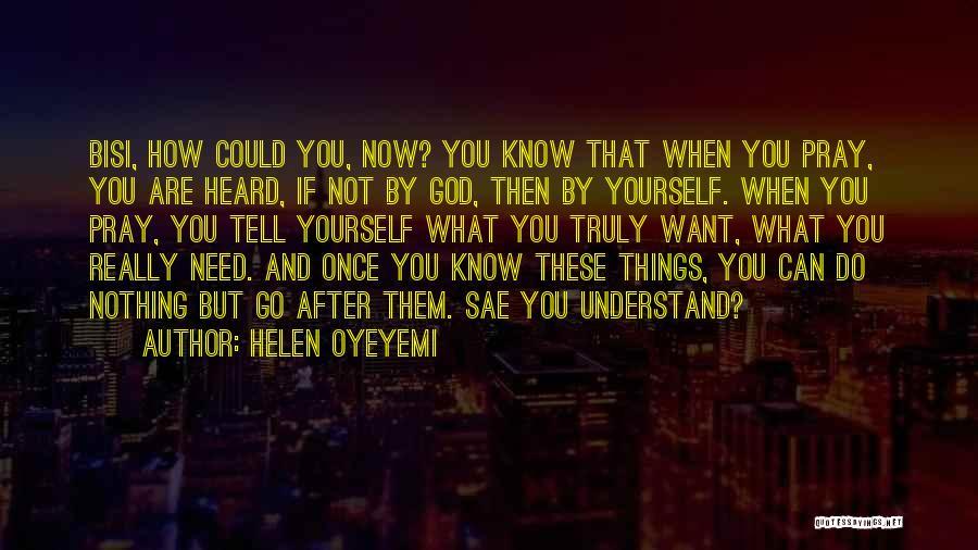You Need God Quotes By Helen Oyeyemi
