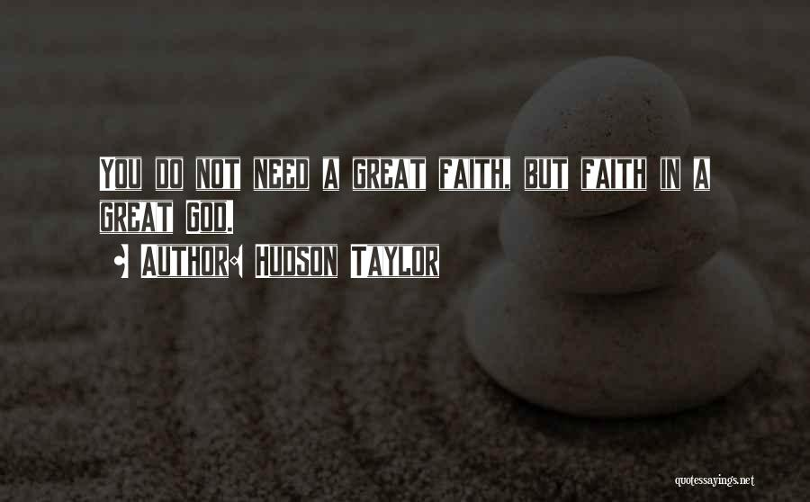 You Need God Quotes By Hudson Taylor