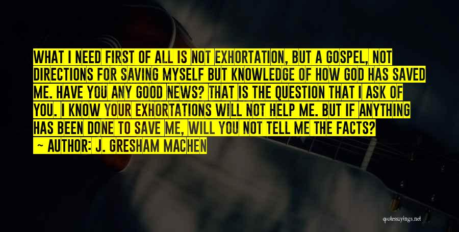 You Need God Quotes By J. Gresham Machen