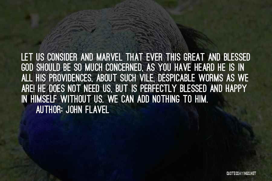 You Need God Quotes By John Flavel