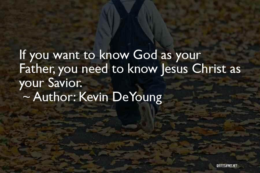 You Need God Quotes By Kevin DeYoung