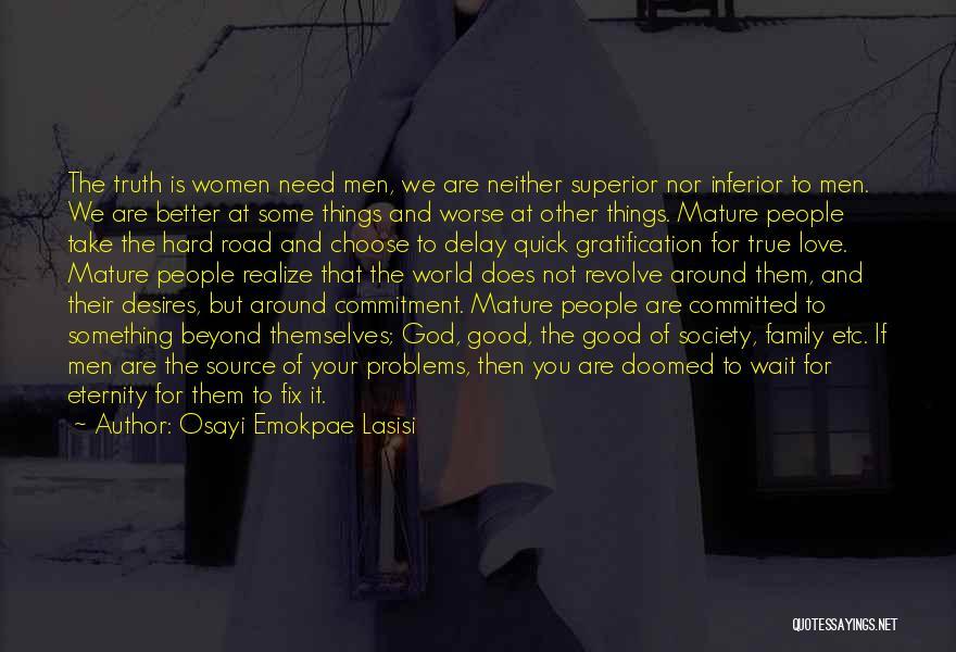 You Need God Quotes By Osayi Emokpae Lasisi