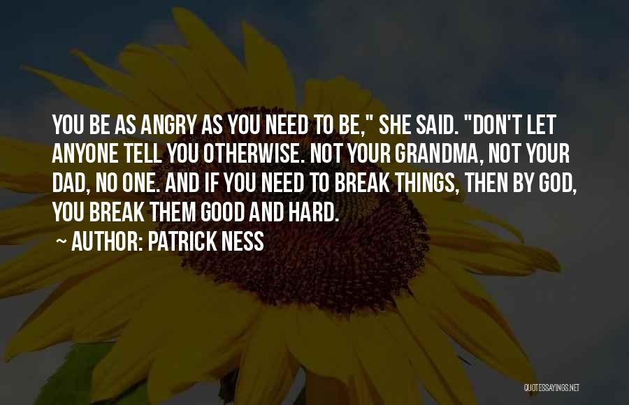 You Need God Quotes By Patrick Ness