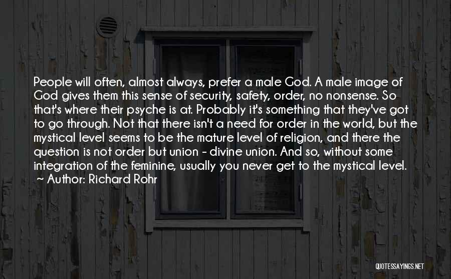 You Need God Quotes By Richard Rohr