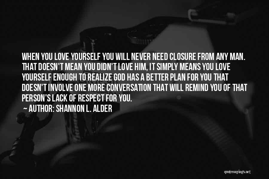 You Need God Quotes By Shannon L. Alder