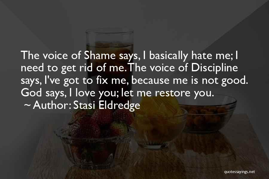 You Need God Quotes By Stasi Eldredge