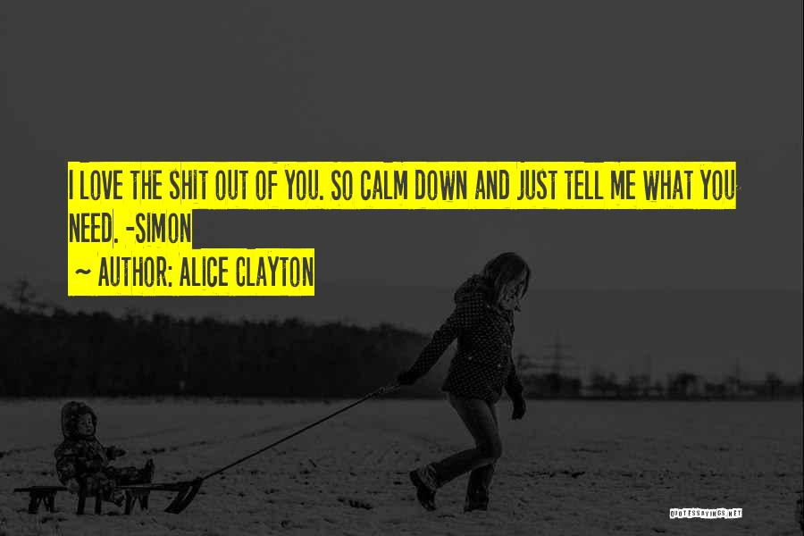 You Need To Calm Down Quotes By Alice Clayton