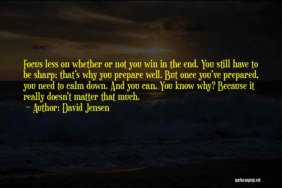 You Need To Calm Down Quotes By David Jensen