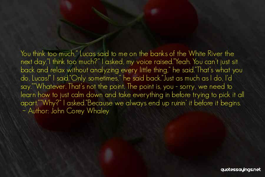 You Need To Calm Down Quotes By John Corey Whaley