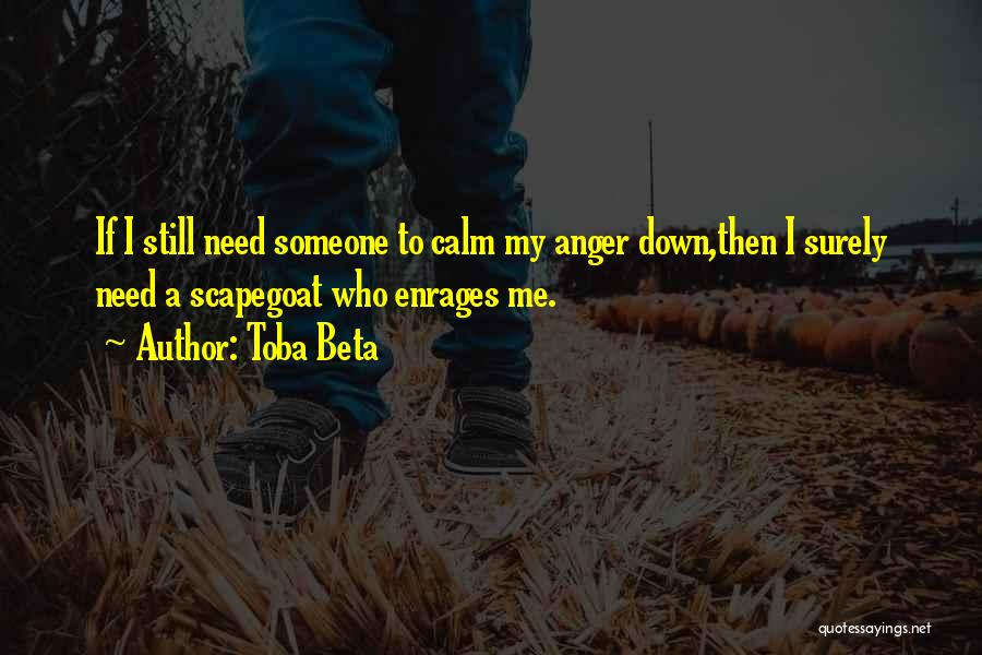 You Need To Calm Down Quotes By Toba Beta