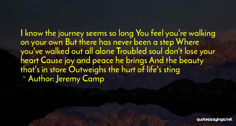 You Never Know What Life Brings Quotes By Jeremy Camp