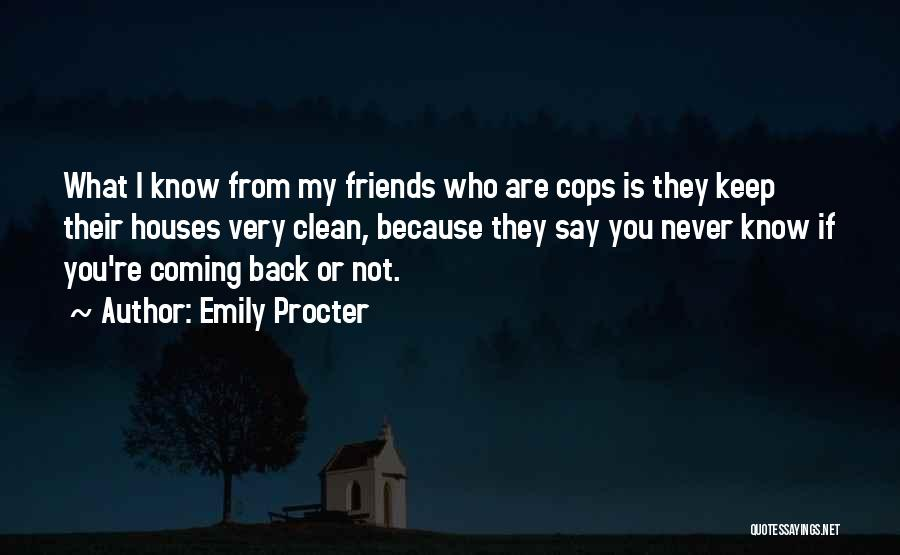 You Never Know Who Your Friends Are Quotes By Emily Procter
