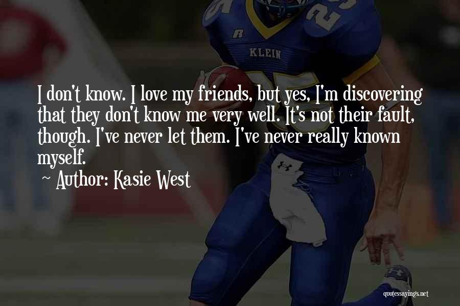 You Never Know Who Your Friends Are Quotes By Kasie West