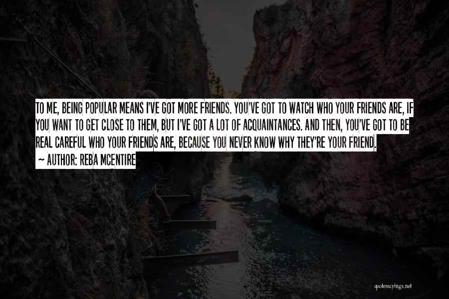 You Never Know Who Your Friends Are Quotes By Reba McEntire