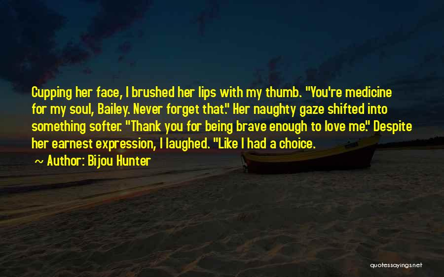 You Never Love Me Quotes By Bijou Hunter