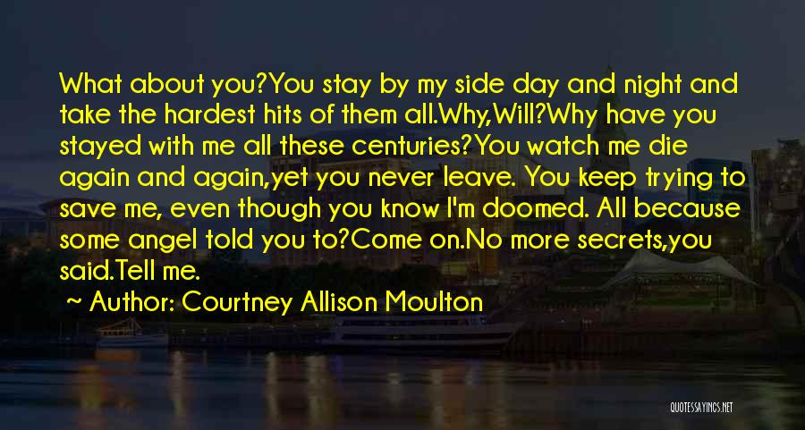 You Never Love Me Quotes By Courtney Allison Moulton