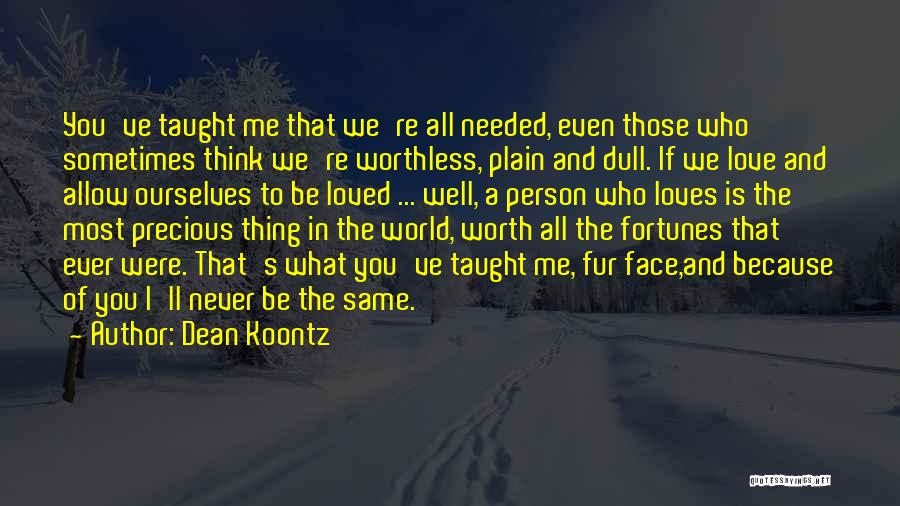 You Never Love Me Quotes By Dean Koontz