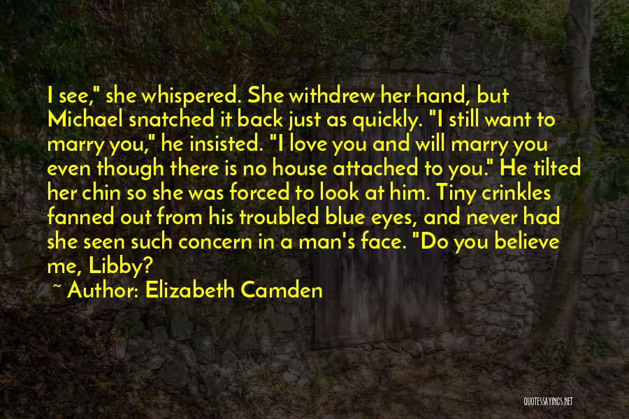 You Never Love Me Quotes By Elizabeth Camden