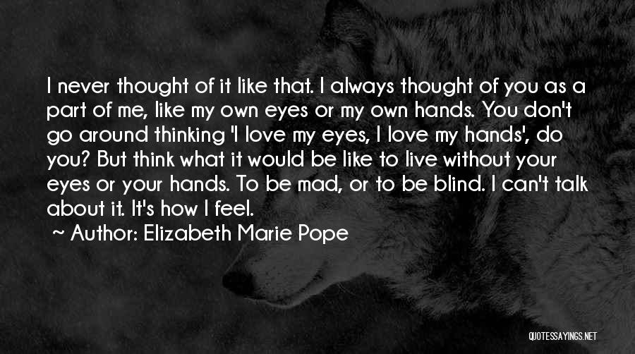 You Never Love Me Quotes By Elizabeth Marie Pope