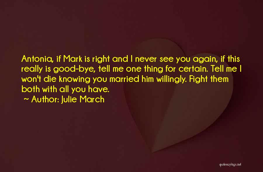 You Never Love Me Quotes By Julie March