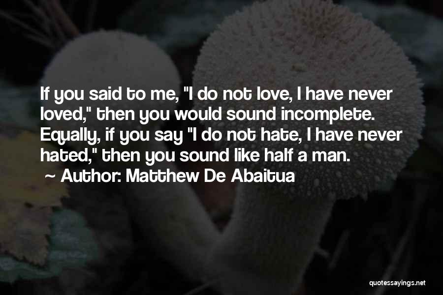 You Never Love Me Quotes By Matthew De Abaitua