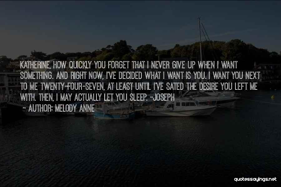 You Never Love Me Quotes By Melody Anne