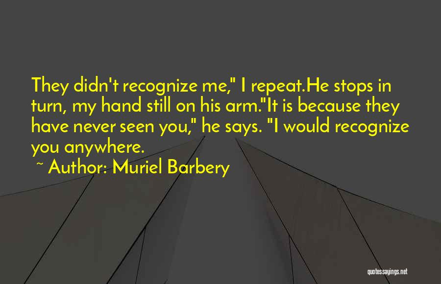 You Never Love Me Quotes By Muriel Barbery