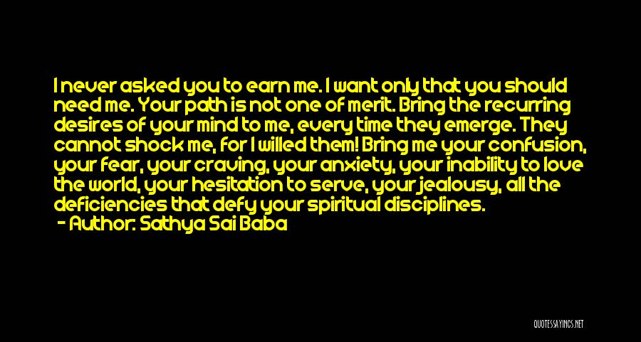 You Never Love Me Quotes By Sathya Sai Baba