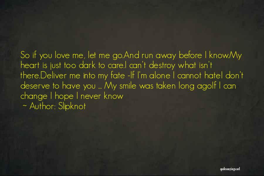 You Never Love Me Quotes By Slipknot