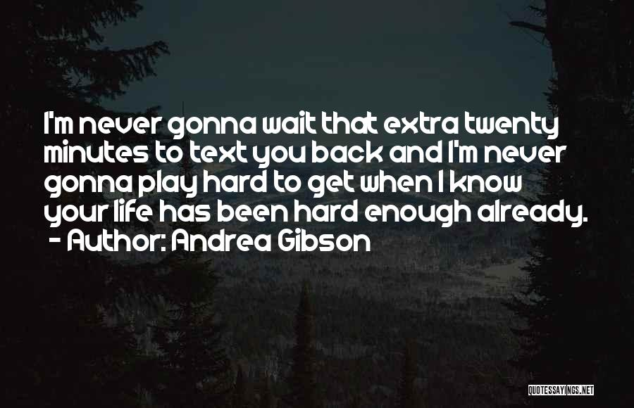 You Never Text Me Back Quotes By Andrea Gibson