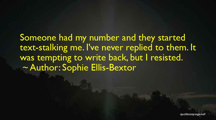 You Never Text Me Back Quotes By Sophie Ellis-Bextor