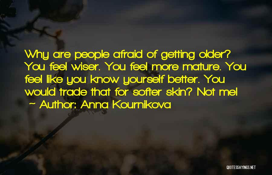You Not Like Me Quotes By Anna Kournikova